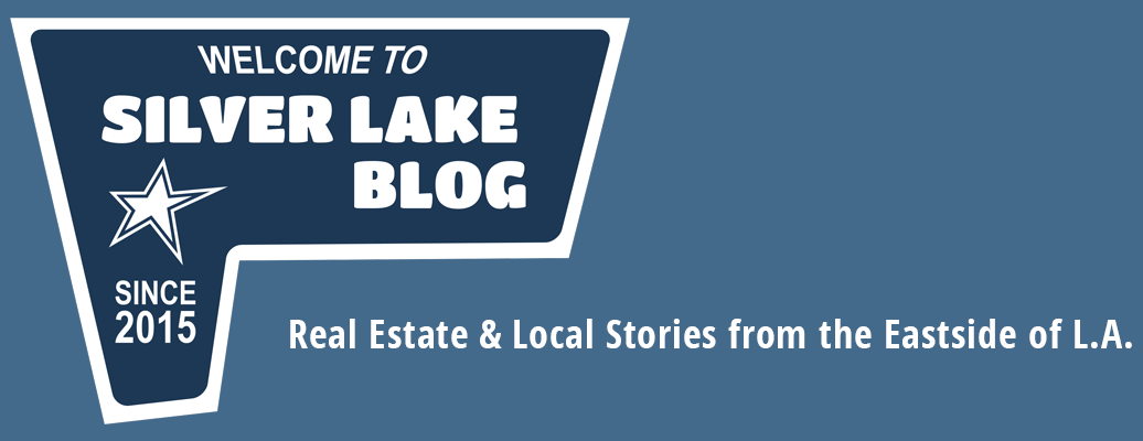 Silver Lake Blog - Real Estate & Local Stories from the Eastside of L.A.