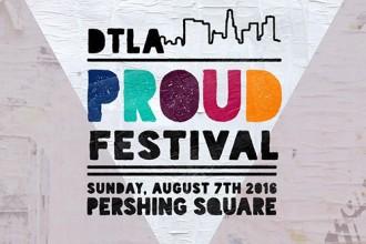 DTLA Events | Gay DTLA | DTLA Real Estate | Downtown LA Realtor | Proudfest