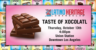 Latino Heritage Month: Xocolatl at Union Station | DTLA Top Realtor | Top Downtown LA Realtor