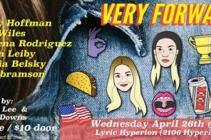 Very Forward at The Lyric Hyperion THIS Wed April 26th | Silver Lake Realtor | Silver Lake Real Estate Agent