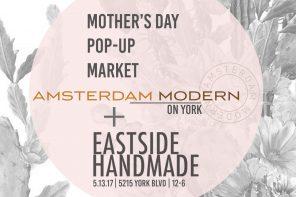 Amsterdam Modern x Eastside Handmade - Mother's Day Pop-Up Market | Highland Park Real Estate Agent | Real Estate House For Sale